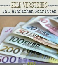 Geld verstehen - in 3 Schritten