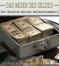 Das Wesen des Geldes - der Booster deiner Aufmerksamkeit